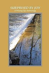 SURPRISED BY JOY: A Wising Up Anthology (Wising Up Anthologies) Paperback