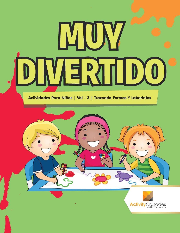 Muy Divertido : Actividades Para Niños   Vol - 3   Trazando Formas Y Laberintos (Spanish Edition): Activity Crusades: 9780228223993: Amazon.com: Books
