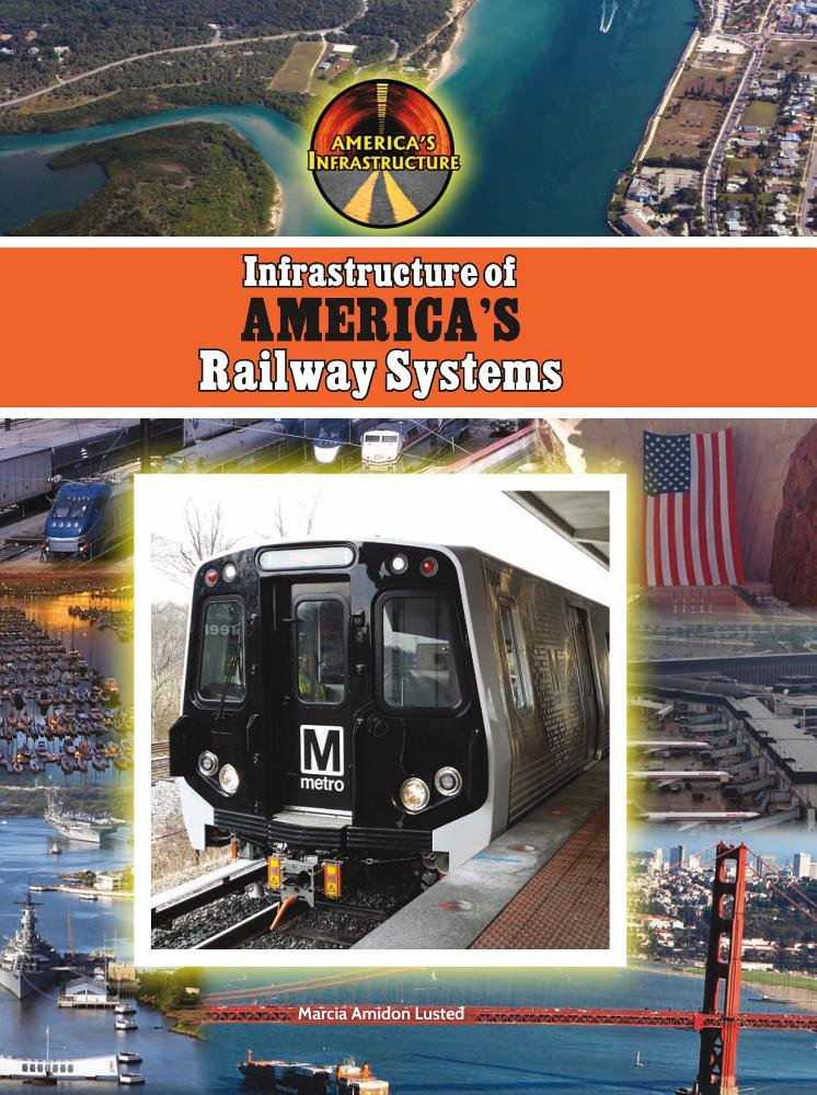 Infrastructure of America's Railway Systems (America's Infrastructure)