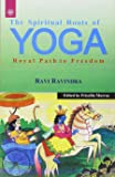 The Spiritual Roots of Yoga: Royal Path to Freedom
