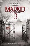 Madrid Oculto 3. La Comunidad