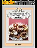 Mein Backbuch - Plätzchen, Kekse, Cookies