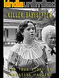 Killer Babysitter : The True Story of Christine Falling