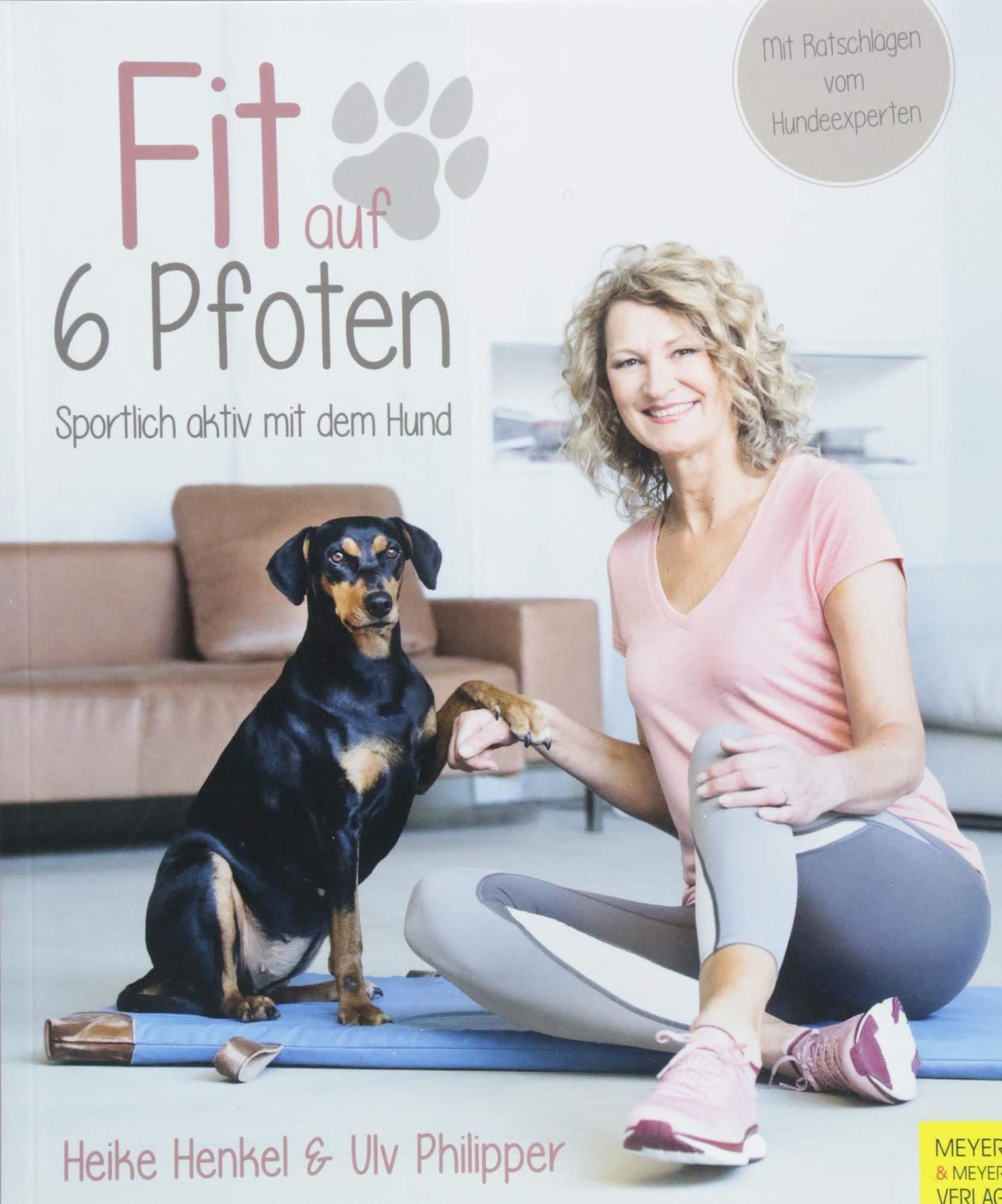 Fit Auf 6 Pfoten Sportlich Aktiv Mit Dem Hund Amazon De Henkel Heike Philipper Ulv Bucher