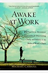 Awake at Work: 35 Practical Buddhist Principles for Discovering Clarity and Balance in the Midst of Work's Chaos Paperback
