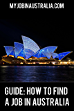 Guide: how to find a job in Australia (English Edition)