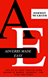 ADVERBS MADE EASY: They're all here! Practise using adverbs of manner, frequency, time, place and degree (THE ONE HUNDRED SERIES) (Spanish Edition)