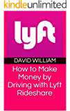 How to Make Money by Driving with Lyft Rideshare