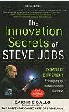 The Innovation Secrets of Steve Jobs: Insanely Different Principles for Breakthrough Success [Paperback] [Jan 01, 2010] Carmine Gallo