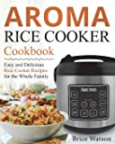 Aroma Rice Cooker Cookbook