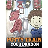 Potty Train Your Dragon: How to Potty Train Your Dragon Who Is Scared to Poop. A Cute Children Story on How to Make Potty Tra