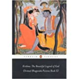 Krishna: the Beautiful Legend of God: (Srimad Bhagavata Purana Book X) (Penguin Classics)
