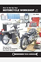 How to Set Up Your Motorcycle Workshop, Third Edition: A Guide for Building and Equipping Workshops That Work Paperback
