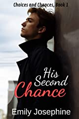 His Second Chance (Choices and Chances Book 1) Kindle Edition