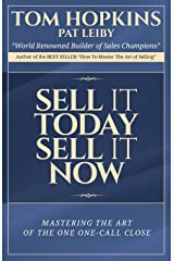 Sell it Today, Sell it Now: Mastering the Art of the One-Call Close Paperback