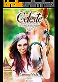 Celeste (Vol. 2 La Forza di una Regina)