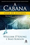 A Cabana. Guia de Estudos. Encontrando a Cura Para a Perda, o Trauma e a Dor