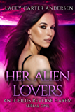 Her Alien Lovers: Otherworldly Mates SciFi Serial Romance (An Iceilus Reverse Harem Book 1)