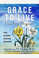 Grace to Live Coaching Program: Your Personal Coaching Workbook Paperback