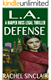 L.A. Defense : A Harper Ross Legal Thriller #5