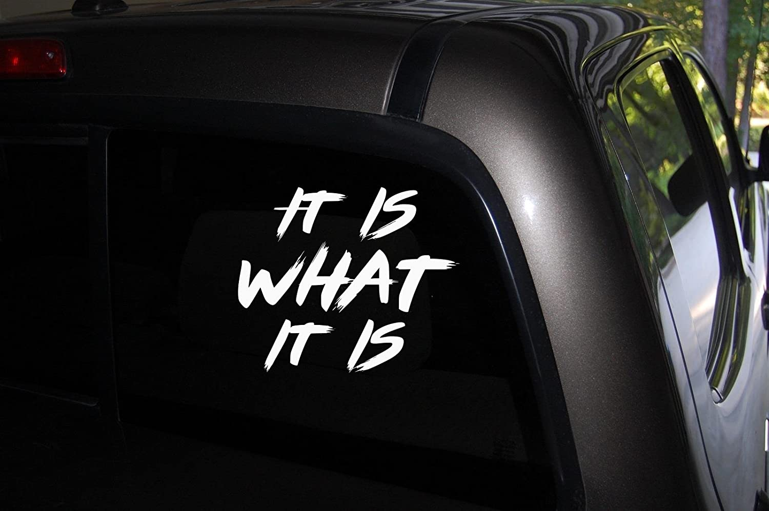 """Classy Vinyl Creations It is What it is Decals, Window Decal, auto Sticker, Decal Car Truck Automotive Window Decal,Black or White Decal, Bumper Sticker 5"""" H X 5"""" W"""