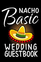 Nacho Basic Wedding Guestbook: Practical Wedding Bride and Groom Sign In Guest Book Paperback