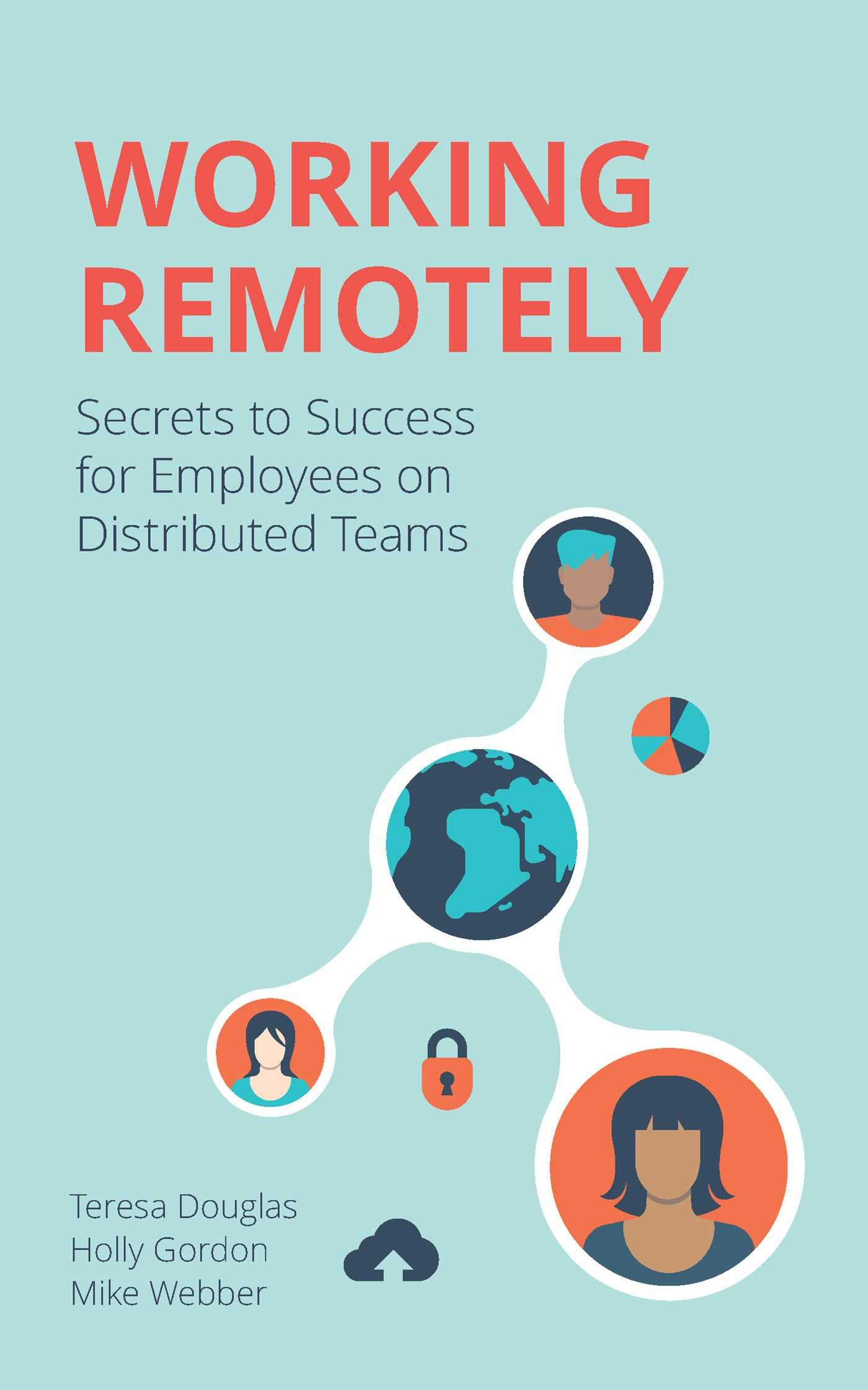 Working Remotely: Secrets to Success for Employees on Distributed ...