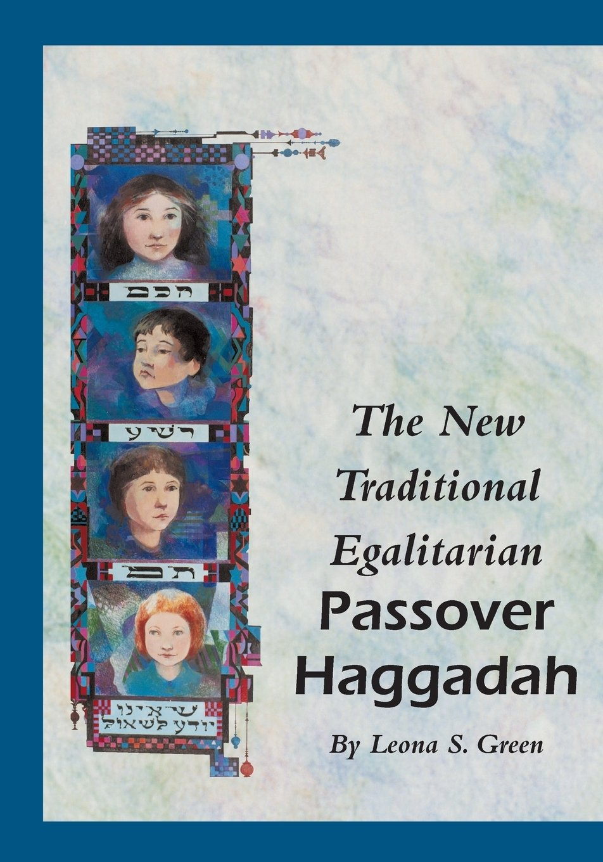The New Traditional Egalitarian Haggadah