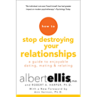 How To Stop Destroying Your Relationships (English Edition)