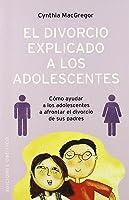 El Divorcio Explicado A Los Adolescentes (NUEVA