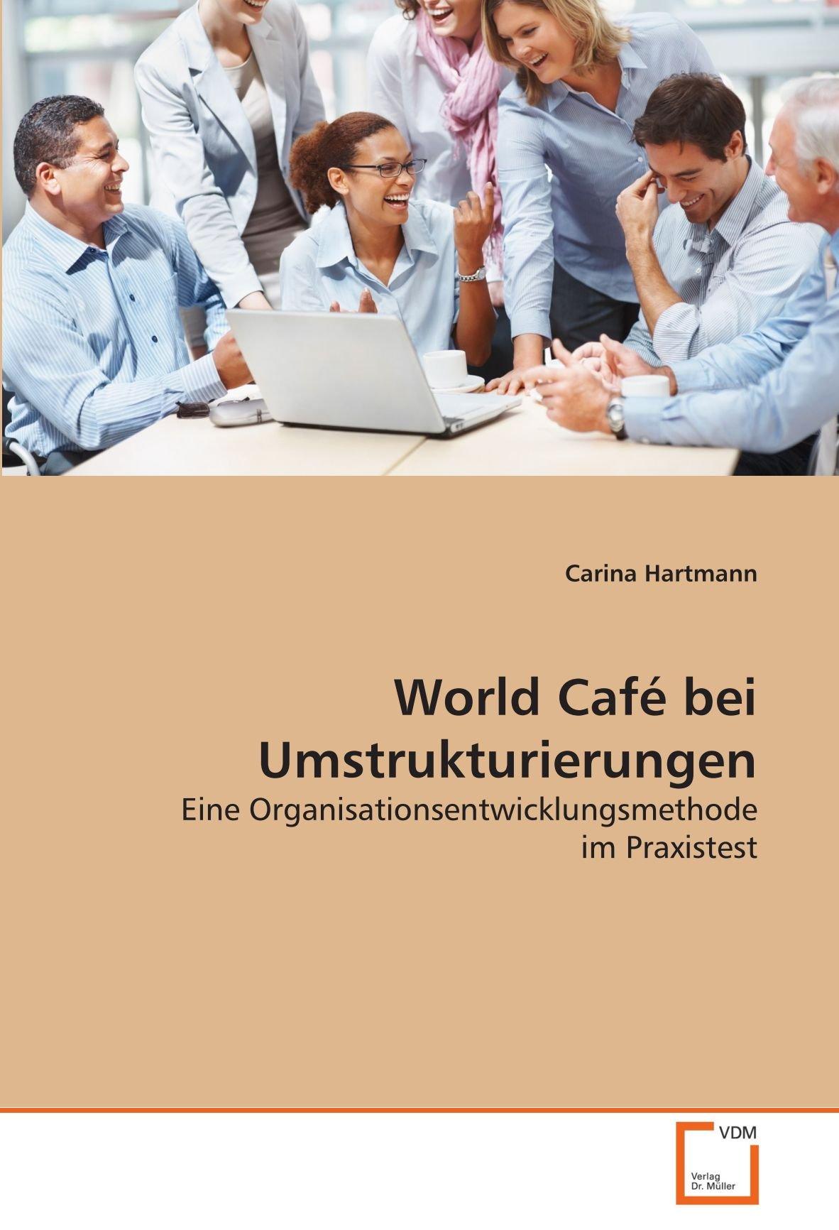 world-caf-bei-umstrukturierungen-eine-organisationsentwicklungsmethode-im-praxistest