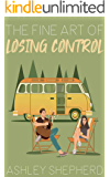 The Fine Art of Losing Control