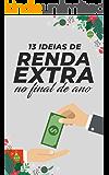 13 Ideias Fáceis para Você Ganhar uma Renda Extra no Final de Ano