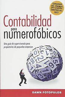 Contabilidad para numerofóbicos: Una guía de supervivencia para propietarios de pequeñas empresas (Spanish Edition