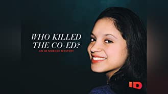 Who Killed the Co-Ed?: An ID Murder Mystery Season 1