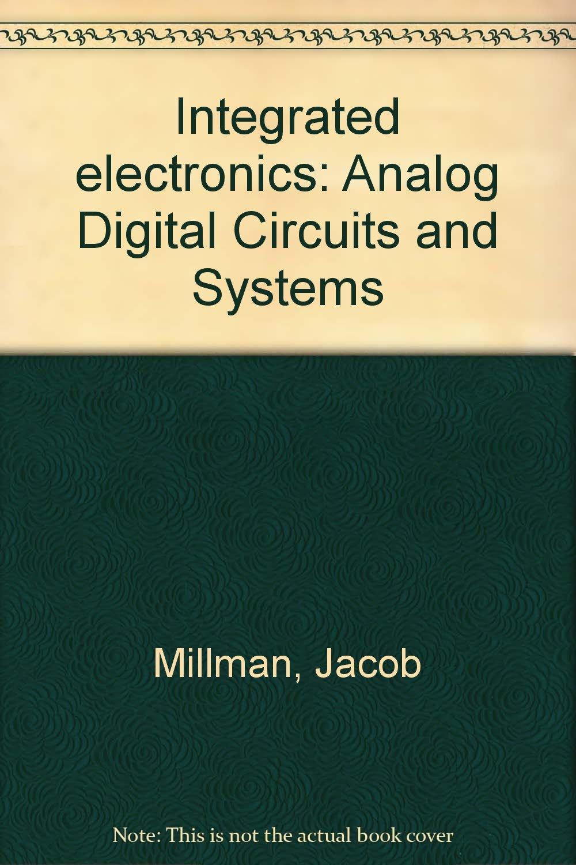 integrated electronics analog digital circuits and systems jacob