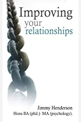 Improving Your Relationships (Improve your essential skills series Book 4) Kindle Edition