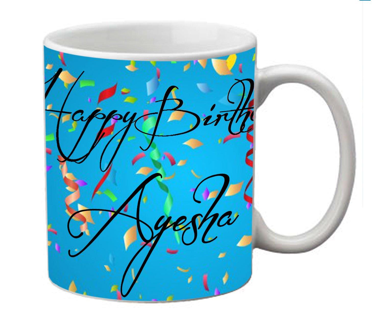 Buy meSleep Personalized Happy Birthday Ayesha Ceramic Mug Online at ...