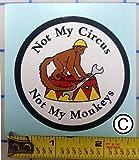 "not my circus, not my monkeys, (monkey) 2.5"" vinyl circle, with protective laminate, Hard Hat, vinyl, decal, car sticker"