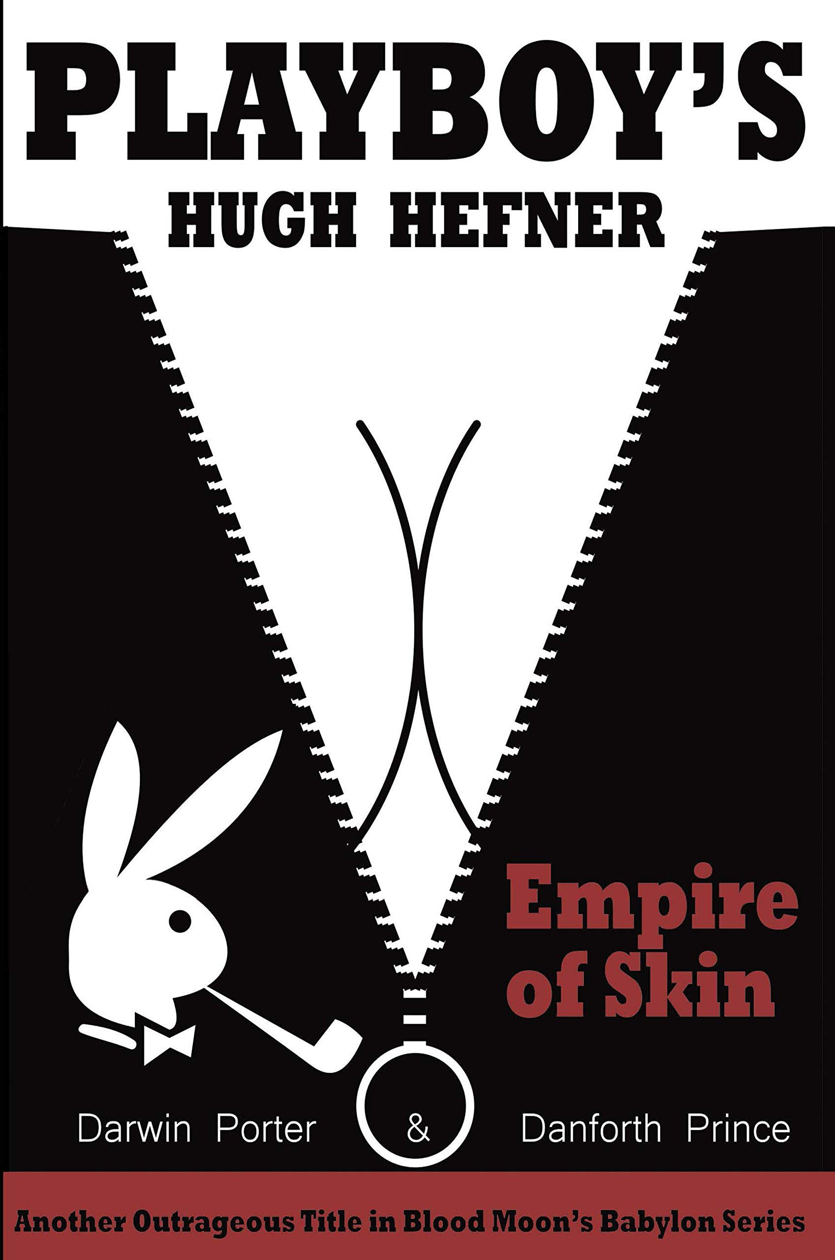 Amazon.com: Playboy's Hugh Hefner: Empire of Skin (Blood Moon's Babylon  Series) (9781936003594): Darwin Porter, Danforth Prince: Books