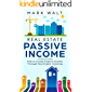 Real Estate Passive Income: How To Create Passive Income Through Real Estate Investing