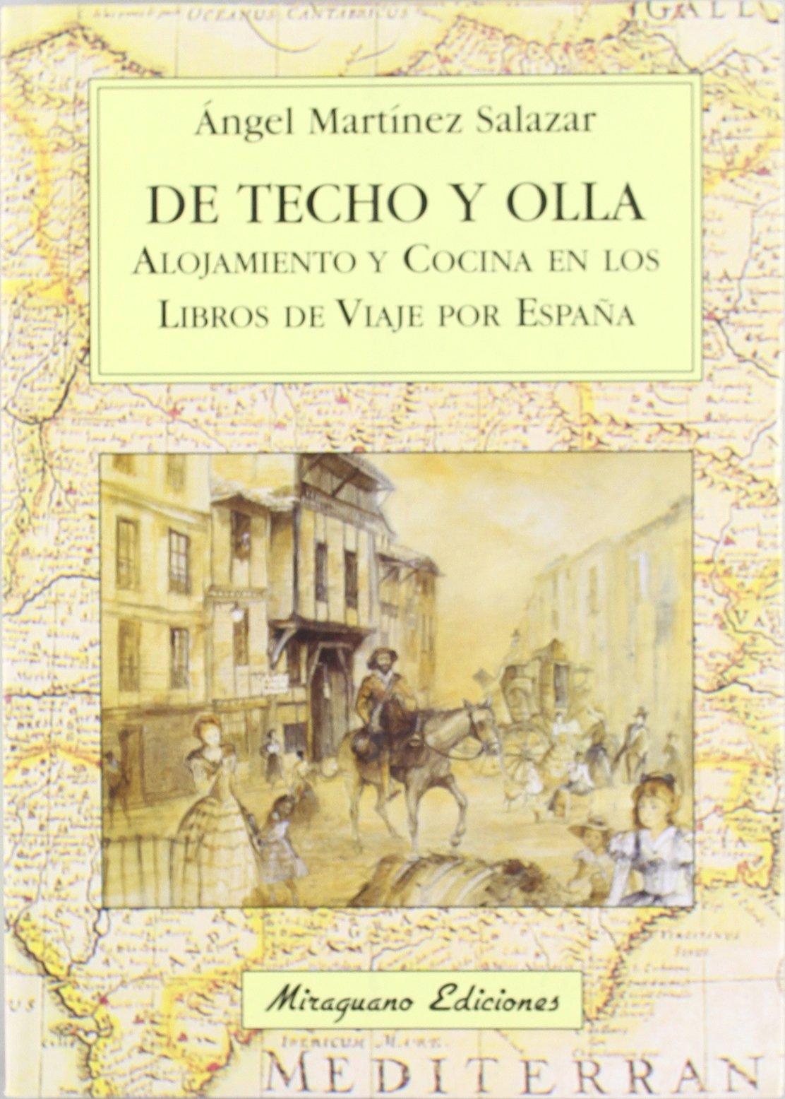 De Techo y Olla. Alojamiento y cocina en los libros de viaje por España Viajes y Costumbres: Amazon.es: Martínez Salazar, Ángel: Libros