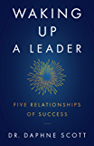 Waking up a Leader: Five Relationships of Success