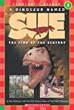 A Dinosaur Named Sue: The Find of the Century (Hello Reader!, Level 4) (Scholastic Reader Level 3)