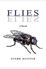 Flies: A Novel Kindle Edition
