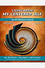 Living From My Centered Self: An IFS Wisdom Journal Paperback