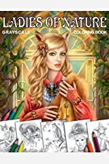 Coloring book Ladies of Nature. Grayscale: Coloring Book for Adults Paperback