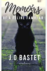 Memoirs of a Feline Familiar: The various trials & tribulations of a witch's cat (Of Witches & Dragons: expose Book 1) Kindle Edition
