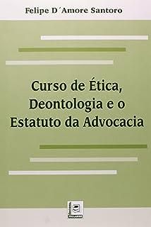 Curso De Ética, Deontologia E O Estatuto Da Advocacia