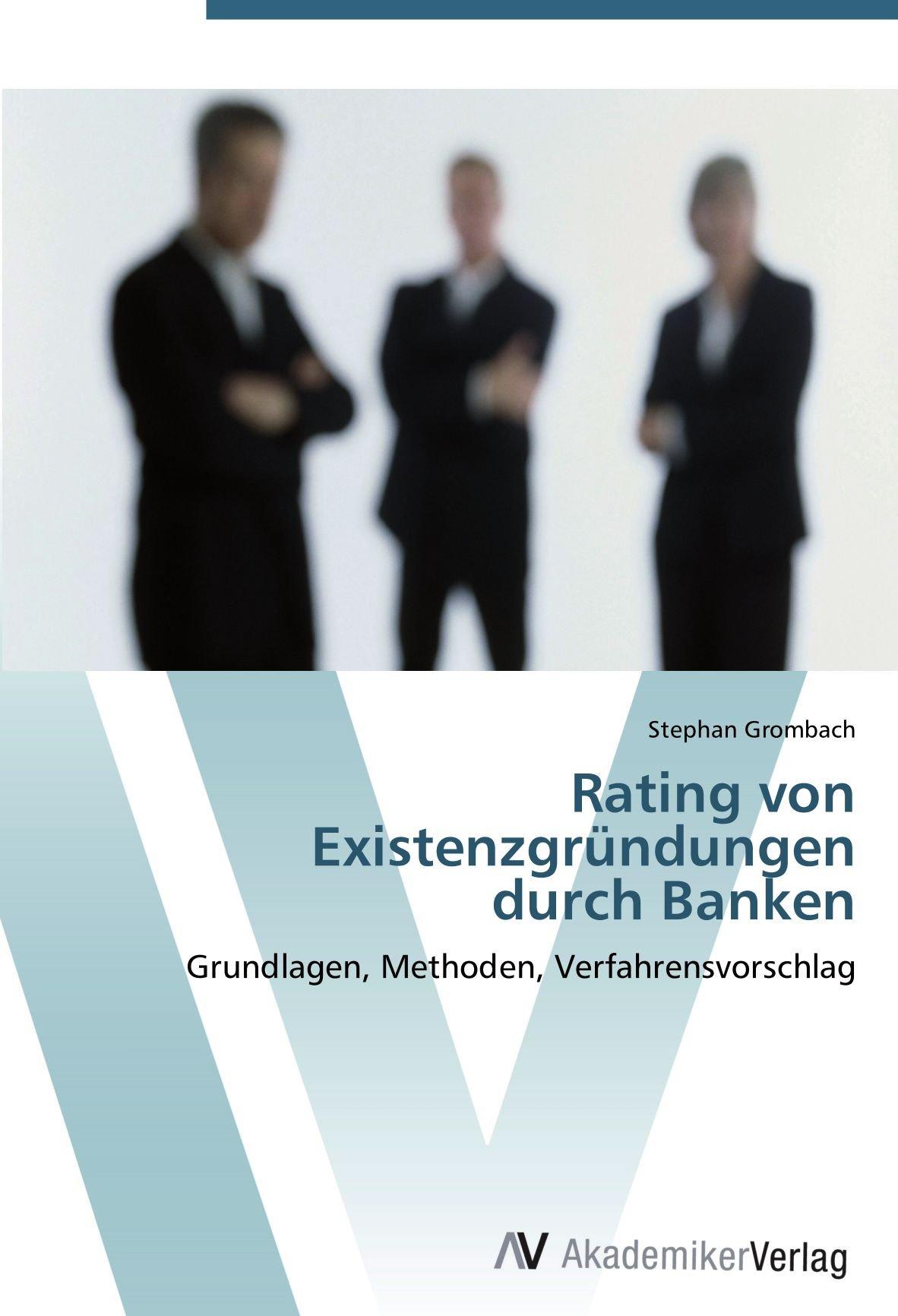 Download Rating von  Existenzgründungen  durch Banken: Grundlagen, Methoden, Verfahrensvorschlag (German Edition) pdf
